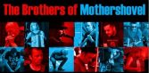 Brothers_of_Mothershovel